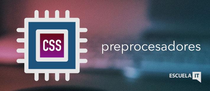 Imagen de Preprocesadores CSS